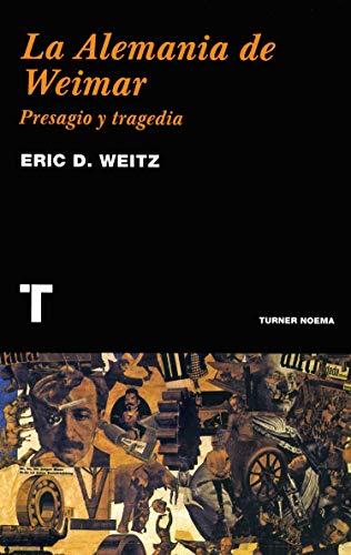La Alemania de Weimar : presagio y tragedia (Noema)