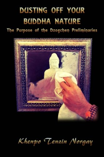 Dusting Off Your Buddha Nature: The Purpose of the Dzogchen Preliminaries