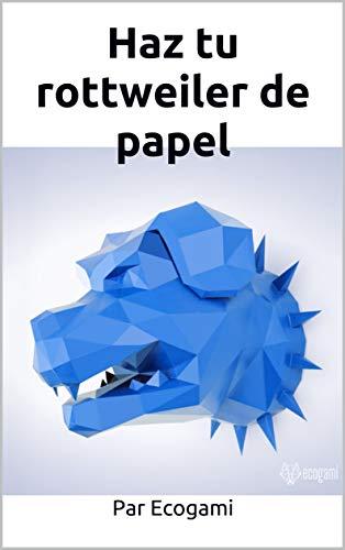 Haz tu rottweiler de papel: Rompecabezas 3D   Escultura de papel   Plantilla papercraft (Ecogami / Escultura de papel)