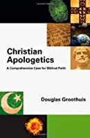 Christian Apologetics: A Comprehensive Case for Biblical Faith by Douglas Groothuis(2011-08-27)