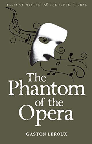 Phantom of the Opera (Wordsworth Mystery & Supernatural) (Tales of Mystery & the Supernatural)