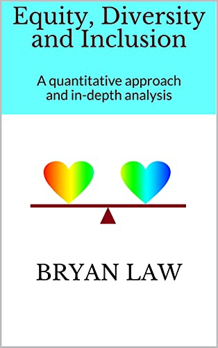 Equity, Diversity and Inclusion : A quantitative approach and in-depth analysis (English Edition)