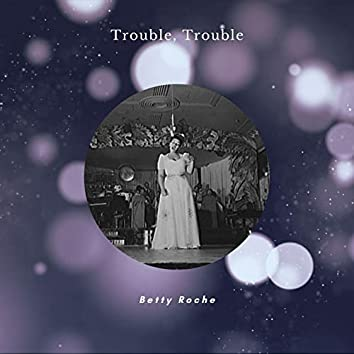 Trouble, Trouble (78-RPM Recording)