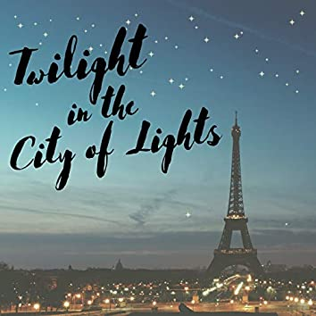 Twilight in the City of Lights