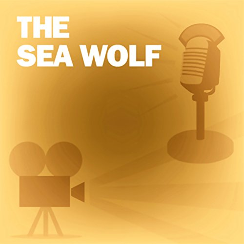 The Sea Wolf (Dramatized) Titelbild