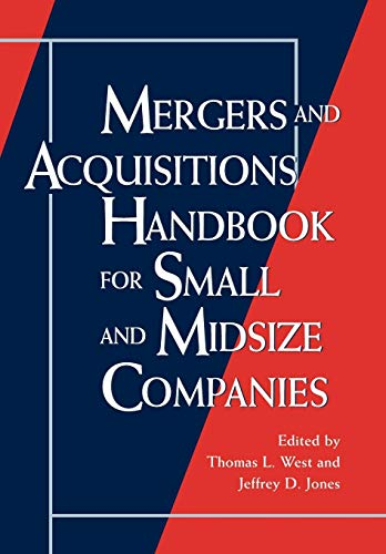 Compare Textbook Prices for Mergers and Acquisitions Handbook for Small and Midsize Companies 1 Edition ISBN 9780874849516 by West, Thomas L.,Jones, Jeffrey D.
