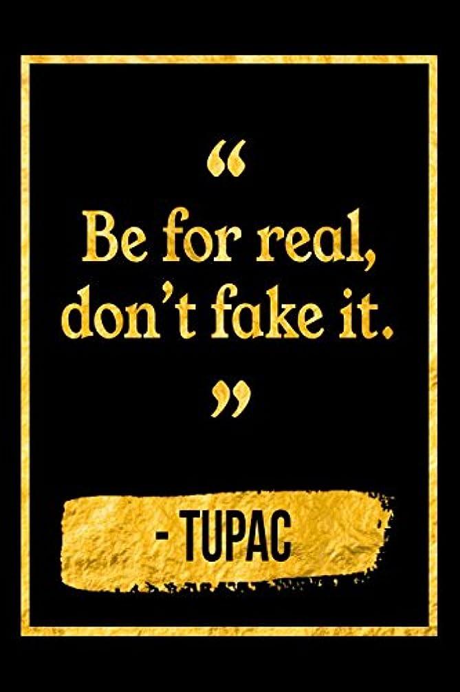 電極週間湿度Be For Real, Don't Fake It: Black and Gold Tupac Shakur Quote Notebook