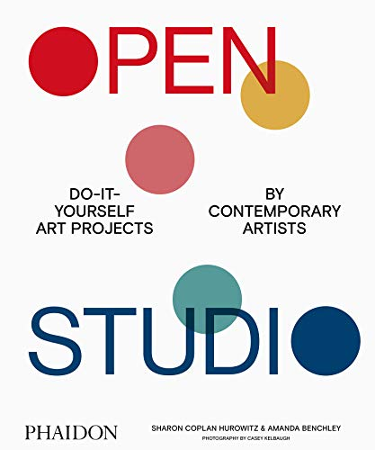 Compare Textbook Prices for Open Studio: Do-It-Yourself Art Projects by Contemporary Artists  ISBN 9781838661281 by Coplan Hurowitz, Sharon,Benchley, Amanda