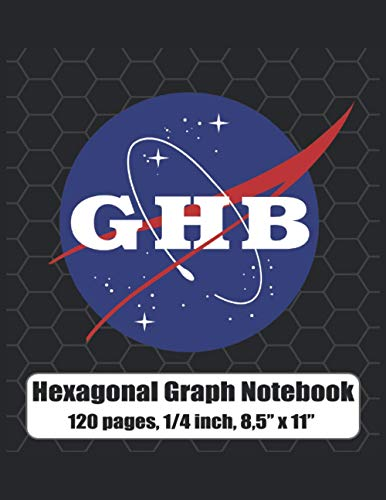 GHB Nasa Funny Parody: Hexagonal Graph Notebook, 120 Pages, 1/4 inch hexagon, 8,5' x 11 inches.