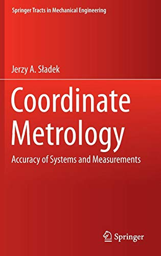 Download Coordinate Metrology: Accuracy of Systems and Measurements (Springer Tracts in Mechanical Engineering) 3662484633