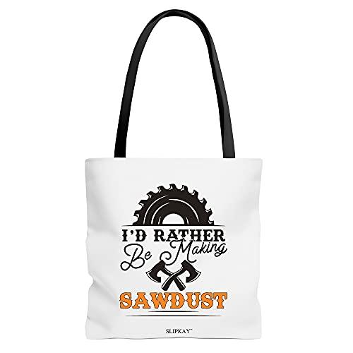 Id Rather Be Making Sawdust Toe Bag