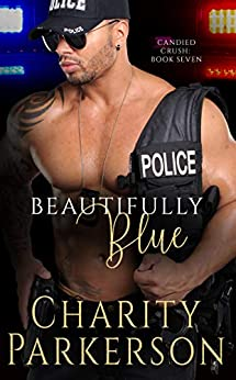 Beautifully Blue (Candied Crush Book 7) by [Charity Parkerson]