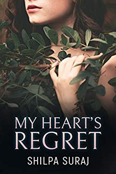 My Heart's Regret: A bittersweet, passionate second chance romance by [Shilpa Suraj]