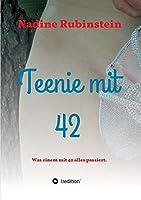 Teenie mit 42: Was einem mit 42 alles passiert.