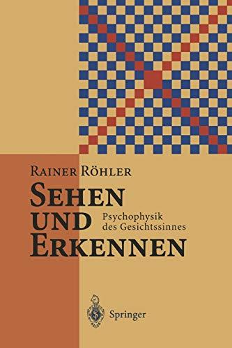 Sehen und Erkennen: Psychophysik Des Gesichtssinnes (German Edition)