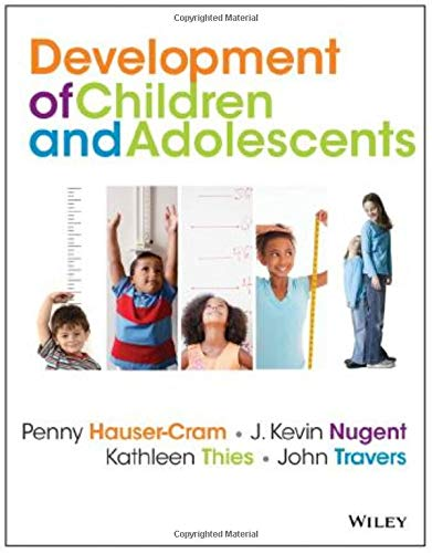 Compare Textbook Prices for The Development of Children and Adolescents: An Applied Perspective 1 Edition ISBN 9780470405406 by Hauser-Cram, Penny,Nugent, J. Kevin,Thies, Kathleen,Travers, John F.