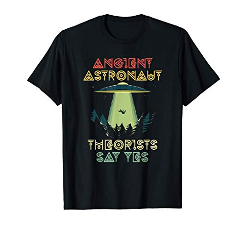 Ancient Astronaut Theorists Say Yes -...