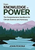 From Knowledge To Power: The Comprehensive Handbook for Climate Science and Advocacy