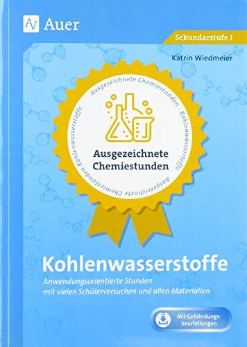 Ausgezeichnete Chemiestunden Kohlenwasserstoffe: Anwendungsorientierte Stunden mit vielen Schülerversuchen und allen Materialien (9. und 10. Klasse)