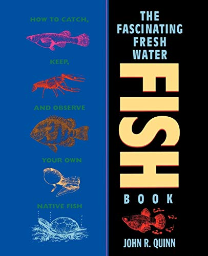 Freshwater Fish: How to Catch, Keep, and Observe Your Own Native Fish