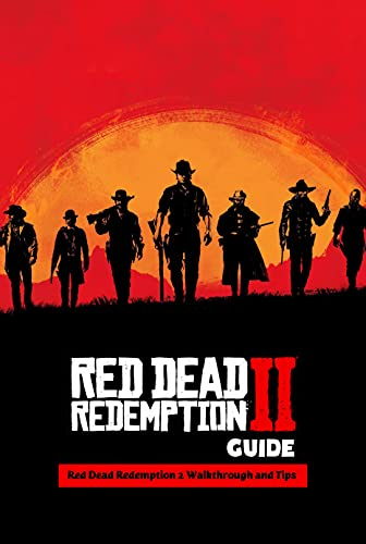 Red Dead Redemption 2 Guide: Red Dead Redemption 2 Walkthrough and Tips: Game Guide Book (English Edition)