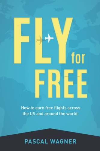 Fly For Free: How To Earn Free Flights Across The US And Around The World