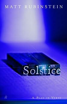 Solstice: the Play (English Edition) de [Matt Rubinstein]