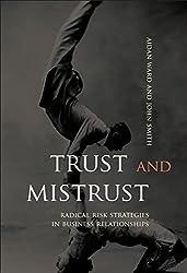 Trust and Mistrust: Radical Risk Strategies in Business Relationships : Aidan Ward, John Smith