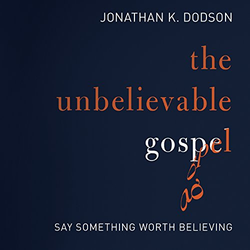 The Unbelievable Gospel audiobook cover art