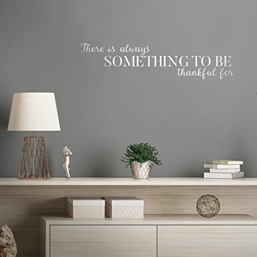 Vinyl Wall Art Decal - There is Always Something to Be Thankful for - 8' x 33' - Inspirational Modern Cursive Life Quote for Home Dining Room Living Room Office Bedroom Decor (8' x 33', White)