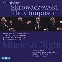 スクロヴァチェフスキ:ミュージック・アット・ナイト/ファンタジー「夜の横笛」/シンフォニー(ザールブリュッケン放送フィル)
