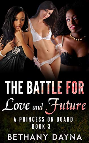 The Battle for Love and Future : A Princess on Board