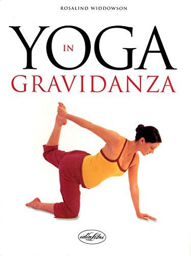 Yoga in gravidanza. Ediz. illustrata