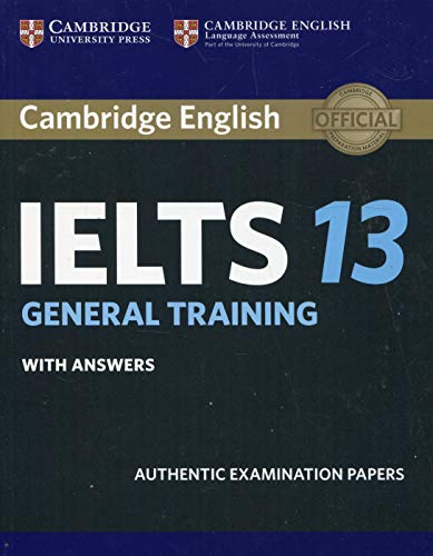 Cambridge IELTS 13 General Training Student's Book with Answers: Authentic Examination Papers (IELTS Practice Tests)