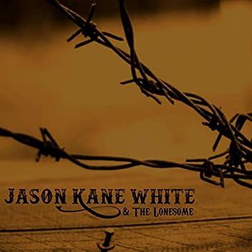 Jason Kane White & The Lonesome