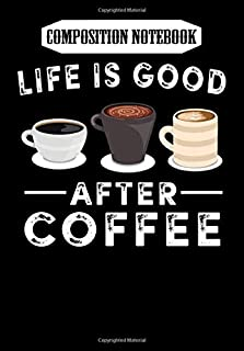 Composition Notebook: Life Is Good After Coffee Sweat, Journal 6 x 9, 100 Page Blank Lined Paperback Journal/Notebook