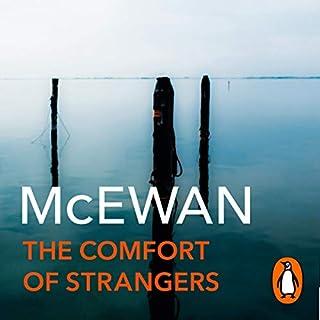 The Comfort of Strangers                   De :                                                                                                                                 Ian McEwan                               Lu par :                                                                                                                                 Alex Jennings                      Durée : 3 h et 48 min     1 notation     Global 2,0