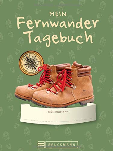 Tourenbuch: Mein Fernwander-Tagebuch. Ein schön gestaltetes Einschreibbuch für Erinnerungen ans Fernwandern. Wandertagebuch zum Mitnehmen auf europäische Fernwanderwege. Tolles Wanderbuch-Geschenk.