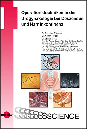 Operationstechniken in der Urogynäkologie bei Deszensus und Harninkontinenz (UNI-MED Science)