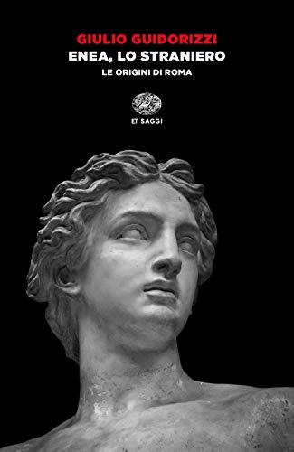 Enea, lo straniero. Le origini di Roma