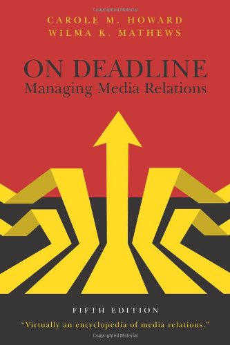 On Deadline: Managing Media Relations
