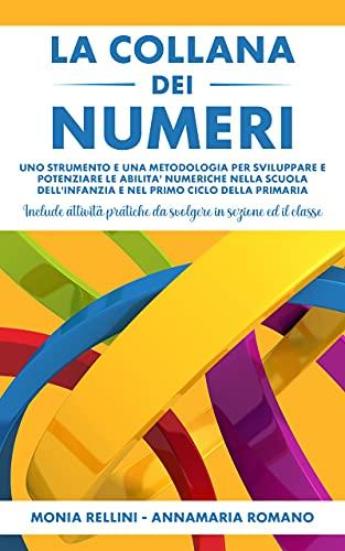 La Collana dei Numeri: Uno strumento e una metodologia per sviluppare e potenziare le abilità numeriche nella Scuola dell'Infanzia e nel primo ciclo della Primaria
