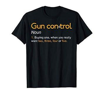 Men Gun Control Definition - Funny Gun Saying and Statement T-Shirt