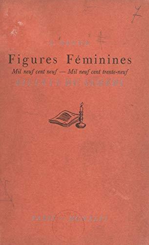 Figures féminines: Mil neuf cent neuf - mil neuf cent trente-neuf. Billets du samedi (French Edition)