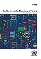 Satellite Account for Education and Training: Compilation Guide