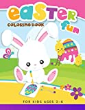 Easter Fun Coloring Book: Happy Easter Funny And Amazing Easter Coloring For Kids Ages 2-6
