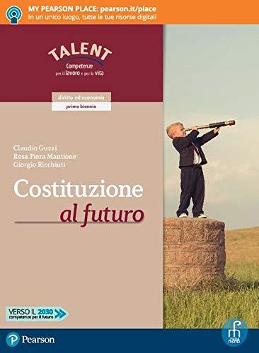 Costituzione al futuro. Per il biennio delle Scuole superiori. Con app. Con e-book. Con espansione online