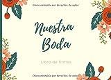 Nuestra Boda: Libro de firmas para boda con 110 paginas para que los invitados dejen sus pensamientos y deseos. (Spanish Edition)