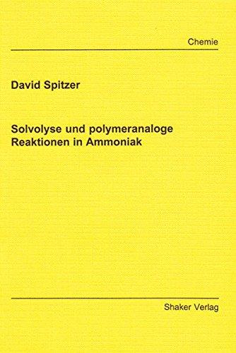 Solvolyse und polymeranaloge Reaktionen in Ammoniak (Berichte aus der Chemie)
