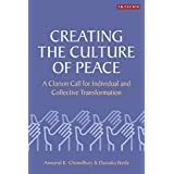 Creating the Culture of Peace: A Clarion Call for Individual and Collective Transformation (English Edition)